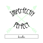 Imperfectly Perfect Kids